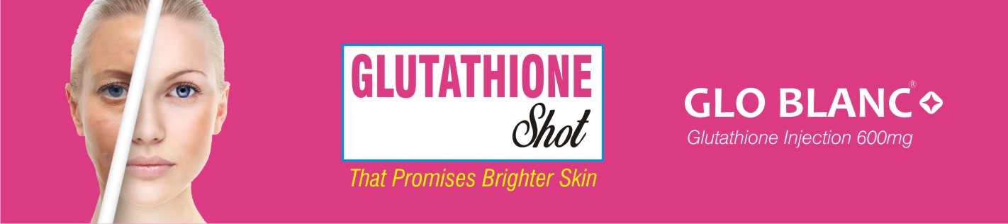 Glutathione Injection In India | Skin Lightening Products in
